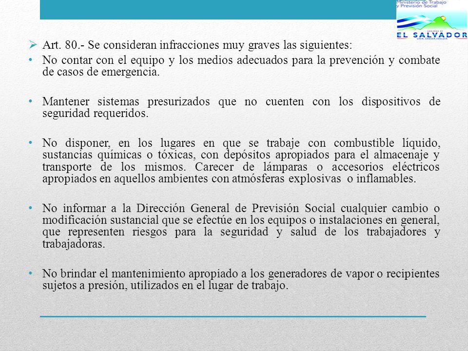 Art. 80.- Se consideran infracciones muy graves las siguientes: No contar con el equipo y los medios adecuados para la prevención y combate de casos d