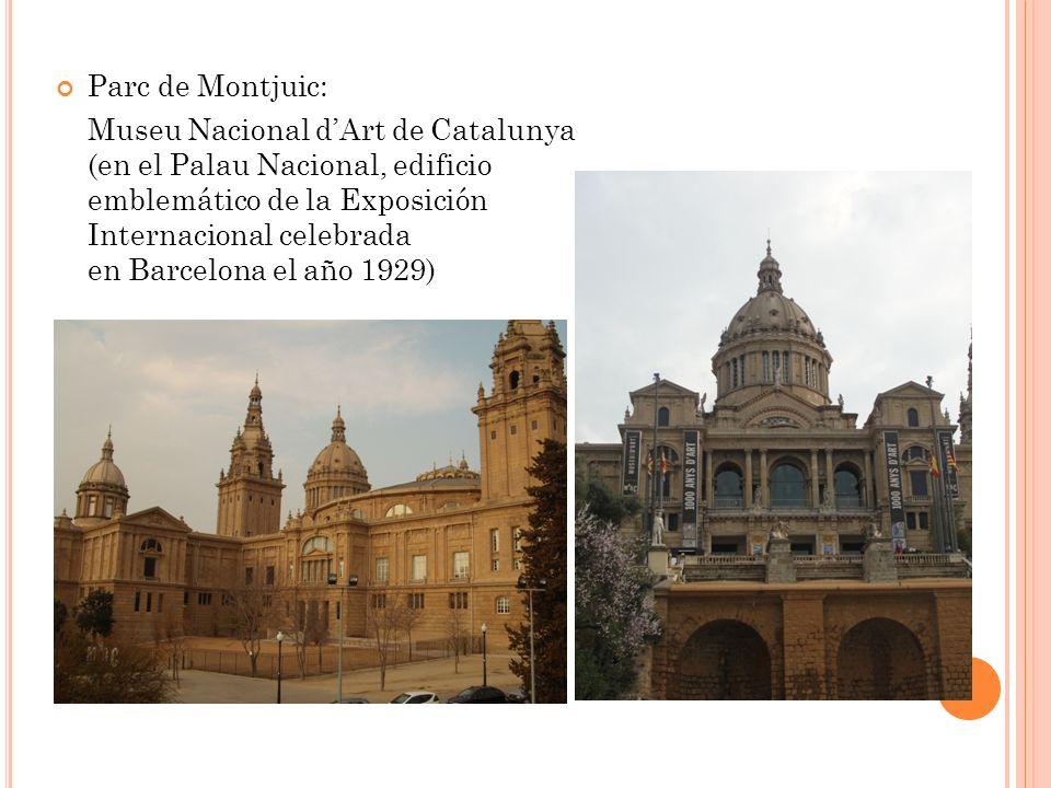 Parc de Montjuic: Museu Nacional dArt de Catalunya (en el Palau Nacional, edificio emblemático de la Exposición Internacional celebrada en Barcelona el año 1929)