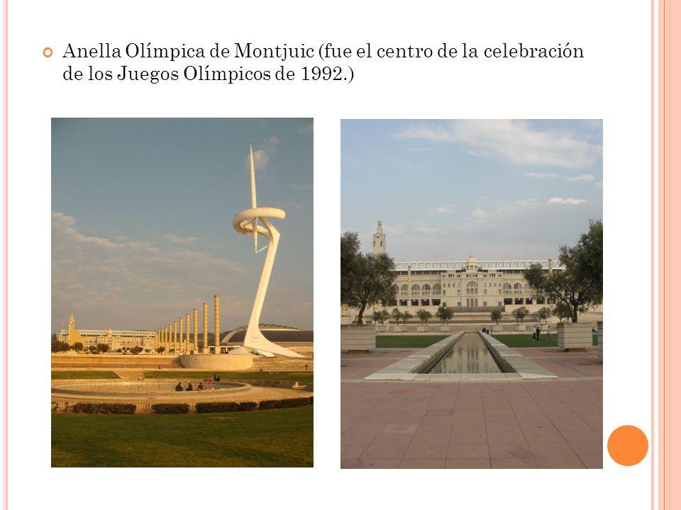 Anella Olímpica de Montjuic (fue el centro de la celebración de los Juegos Olímpicos de 1992.)