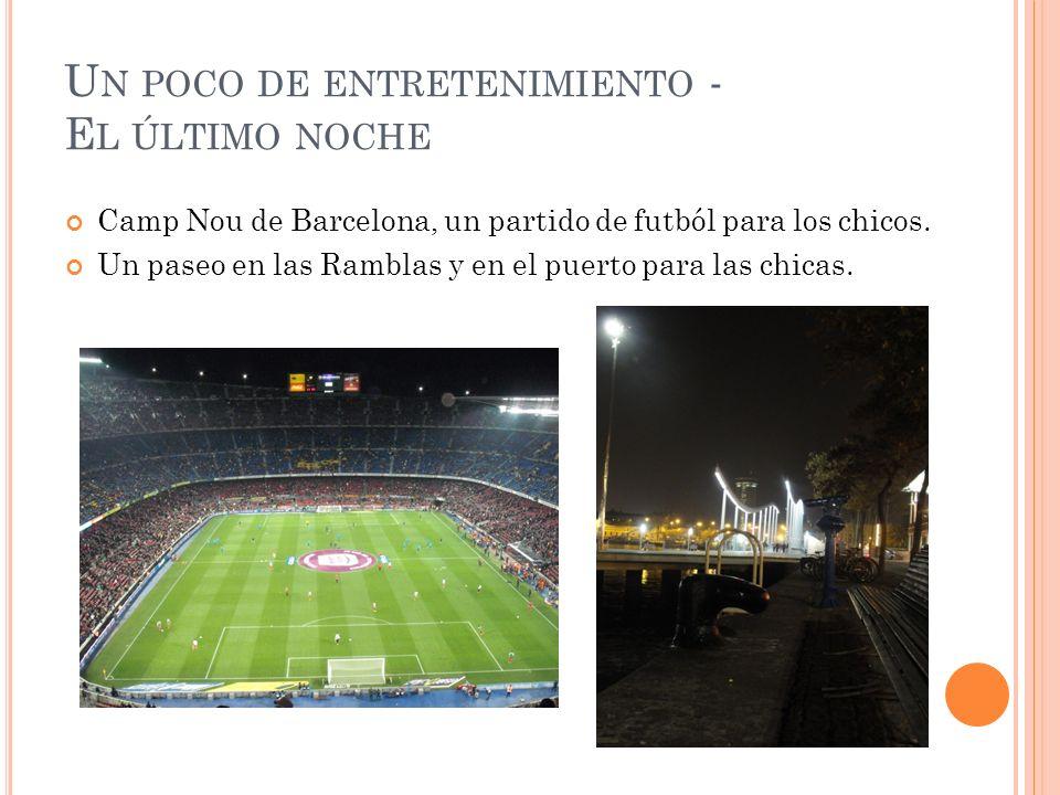 U N POCO DE ENTRETENIMIENTO - E L ÚLTIMO NOCHE Camp Nou de Barcelona, un partido de futból para los chicos.