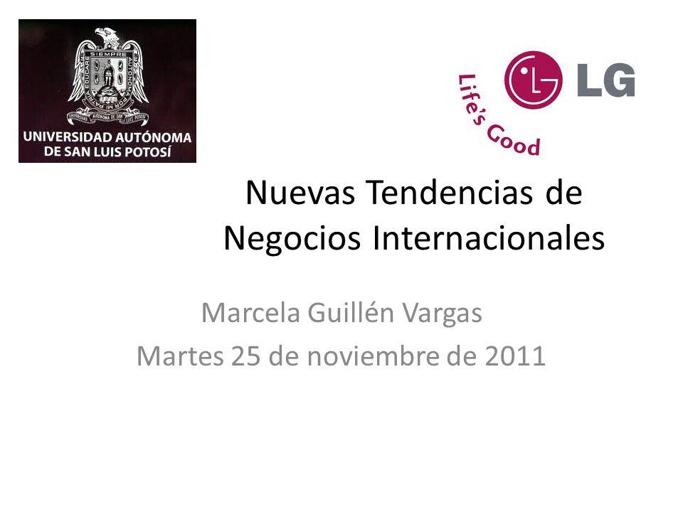Nuevas Tendencias de Negocios Internacionales Marcela Guillén Vargas Martes 25 de noviembre de 2011