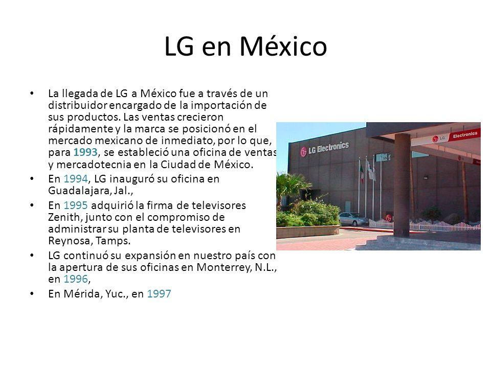 LG en México La llegada de LG a México fue a través de un distribuidor encargado de la importación de sus productos.