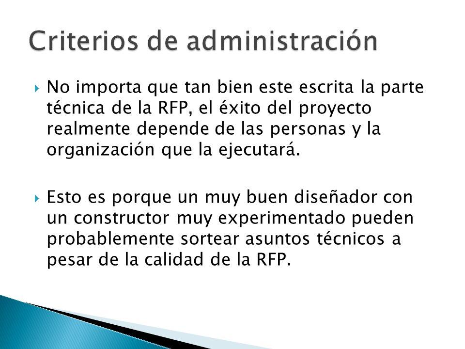 No importa que tan bien este escrita la parte técnica de la RFP, el éxito del proyecto realmente depende de las personas y la organización que la ejec