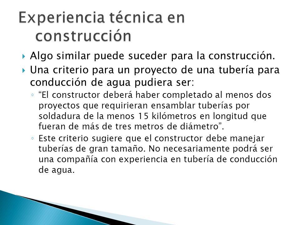 Algo similar puede suceder para la construcción. Una criterio para un proyecto de una tubería para conducción de agua pudiera ser: El constructor debe