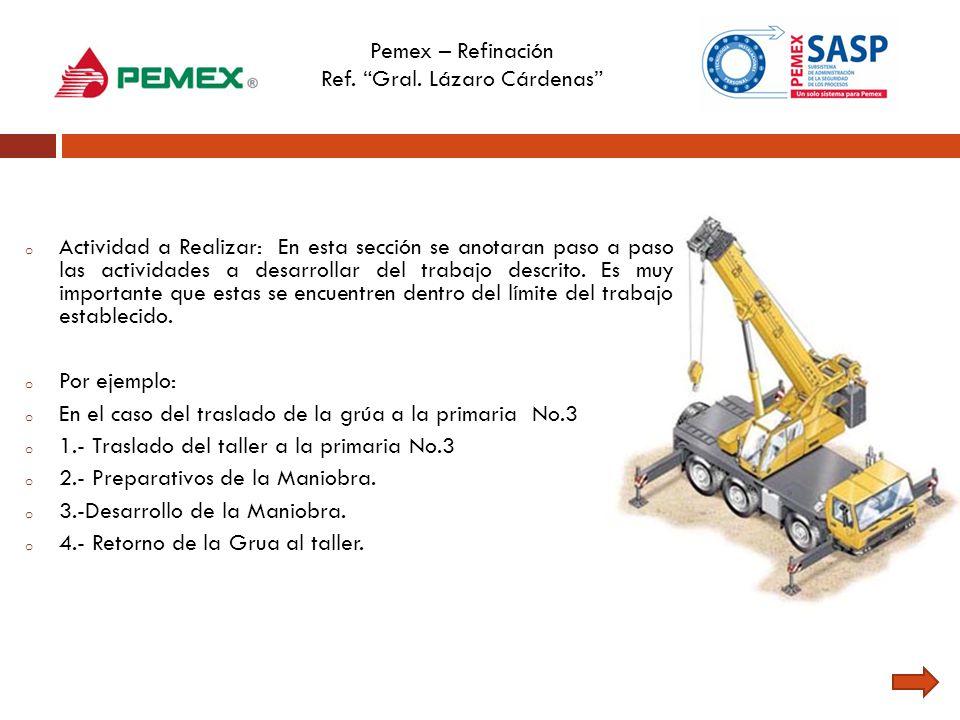 Pemex – Refinación Ref. Gral. Lázaro Cárdenas o Actividad a Realizar: En esta sección se anotaran paso a paso las actividades a desarrollar del trabaj