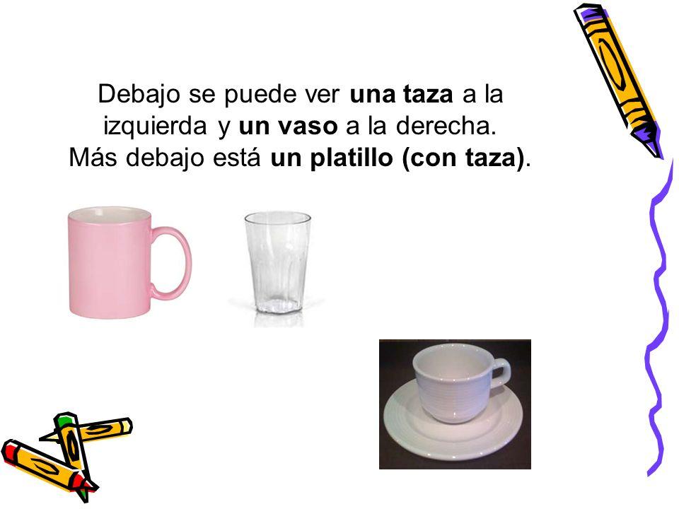 Debajo se puede ver una taza a la izquierda y un vaso a la derecha. Más debajo está un platillo (con taza).
