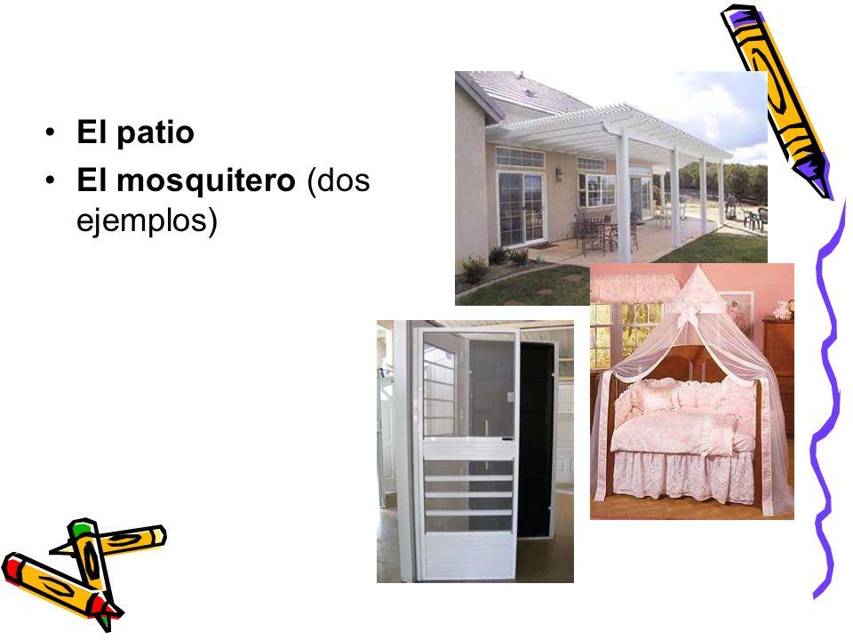 El patio El mosquitero (dos ejemplos)