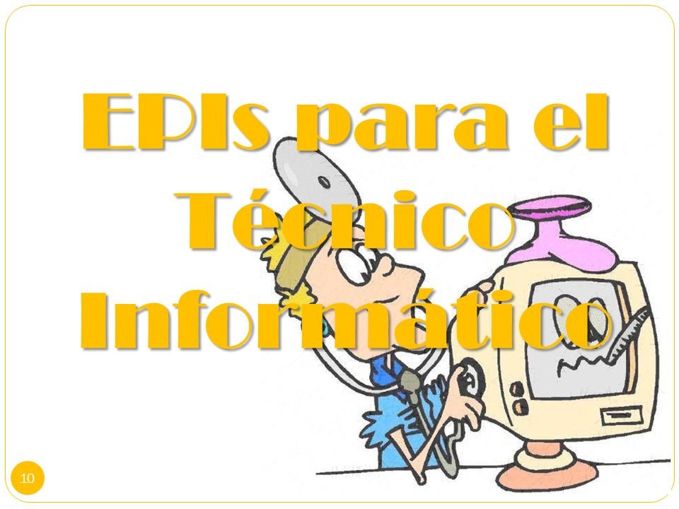EPIs para el Técnico Informático 10