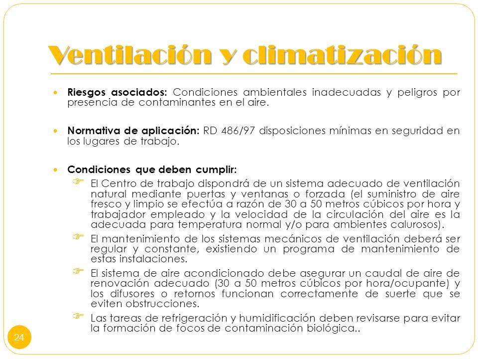 Ventilación y climatización Riesgos asociados: Condiciones ambientales inadecuadas y peligros por presencia de contaminantes en el aire. Normativa de