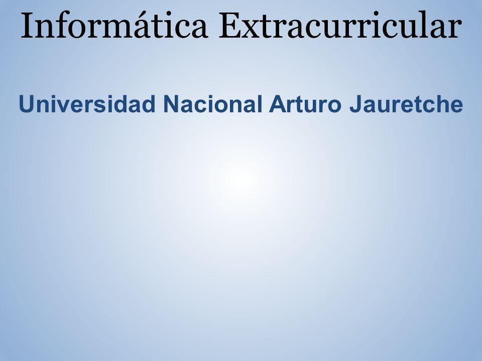 Informática Extracurricular Universidad Nacional Arturo Jauretche