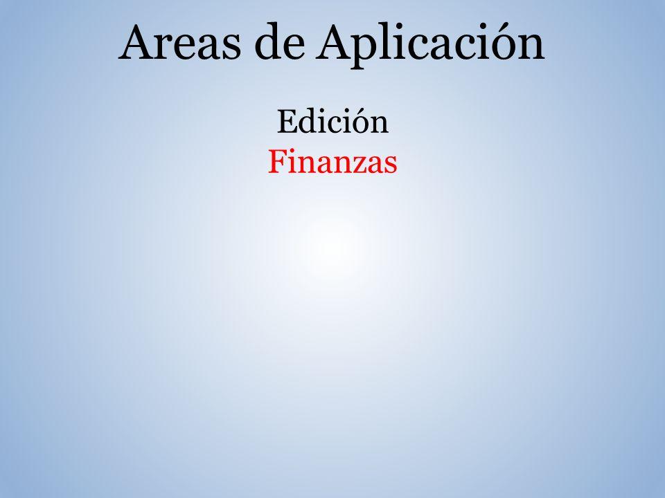 Areas de Aplicación Edición Finanzas
