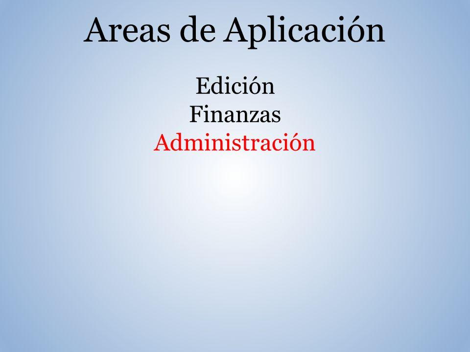 Areas de Aplicación Edición Finanzas Administración