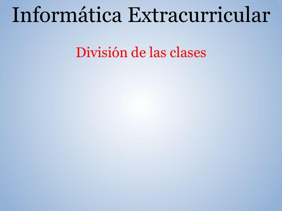 Informática Extracurricular División de las clases