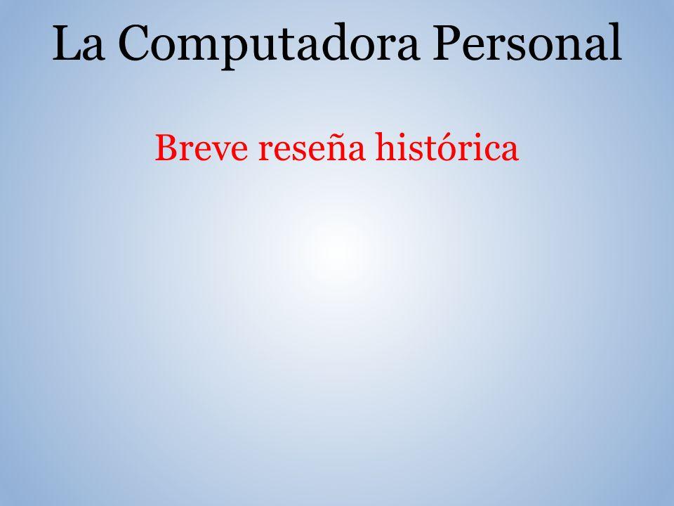 La Computadora Personal Breve reseña histórica