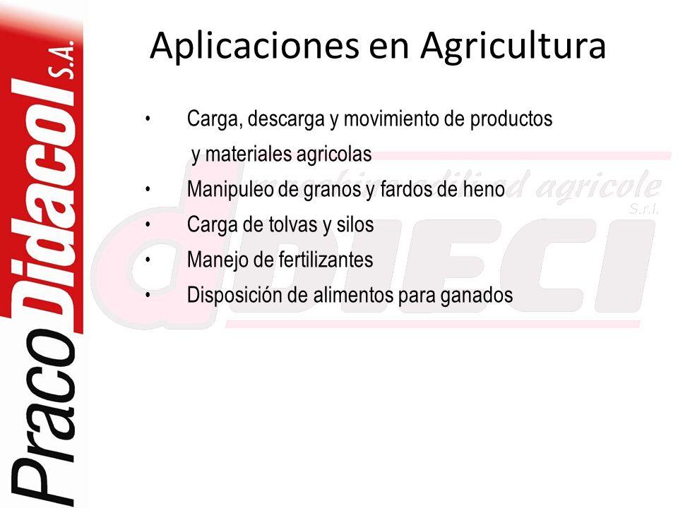 Aplicaciones en Agricultura Carga, descarga y movimiento de productos y materiales agricolas Manipuleo de granos y fardos de heno Carga de tolvas y si