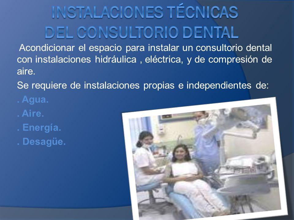 Acondicionar el espacio para instalar un consultorio dental con instalaciones hidráulica, eléctrica, y de compresión de aire. Se requiere de instalaci