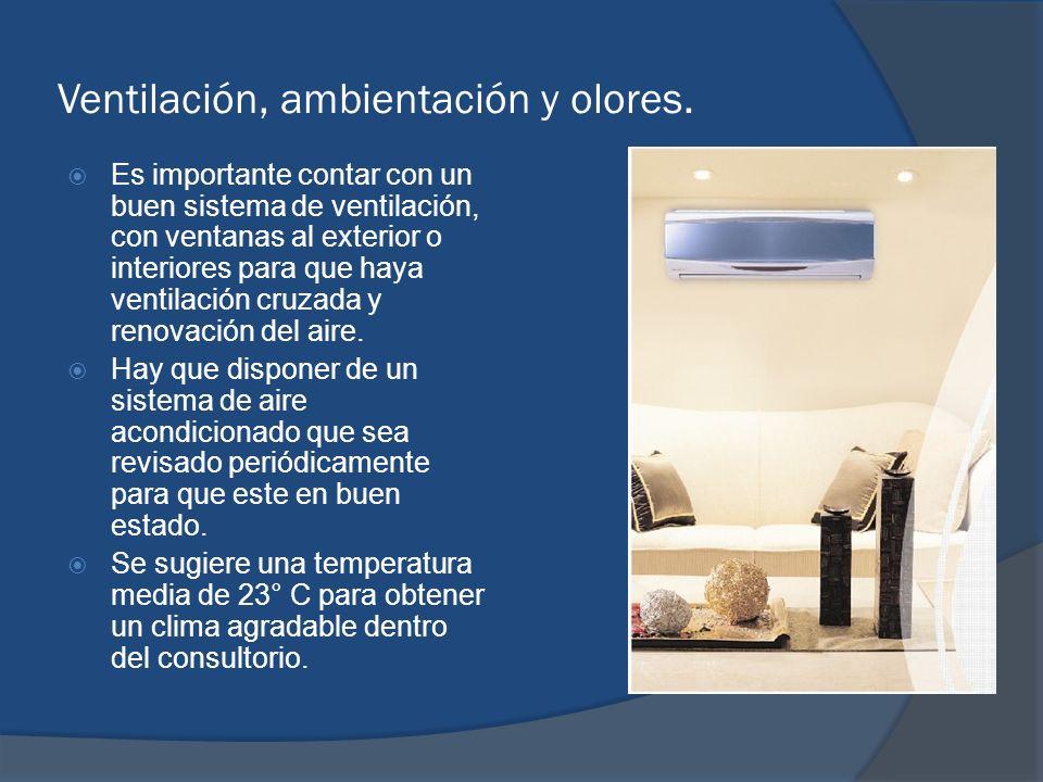 Ventilación, ambientación y olores. Es importante contar con un buen sistema de ventilación, con ventanas al exterior o interiores para que haya venti