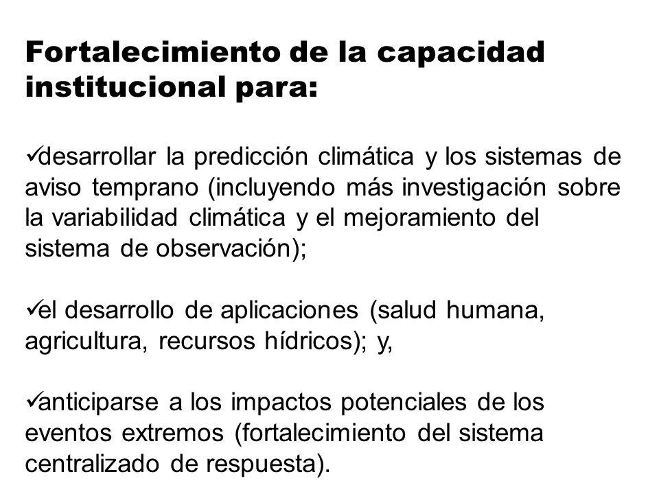 Fortalecimiento de la capacidad institucional para: desarrollar la predicción climática y los sistemas de aviso temprano (incluyendo más investigación