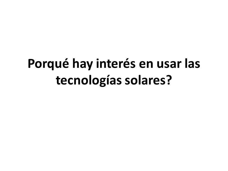 Porqué hay interés en usar las tecnologías solares