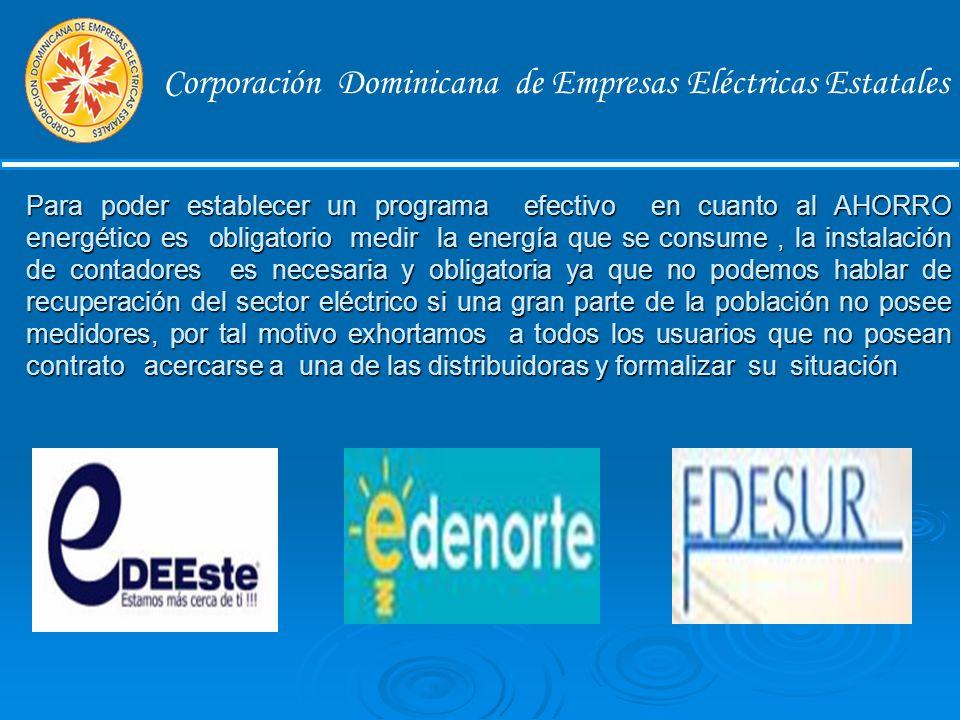 Corporación Dominicana de Empresas Eléctricas Estatales PROCEDIMIENTOPARA EL USO RACIONAL DE LA ENERGIA PROCEDIMIENTO PARA EL USO RACIONAL DE LA ENERGIA