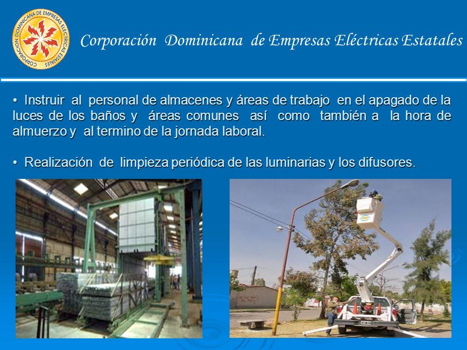Corporación Dominicana de Empresas Eléctricas Estatales Colocar interruptores individuales a los circuitos de iluminación en los almacenes y oficinas, para poder programar encendidos escalonados de las luminarias en grandes áreas.