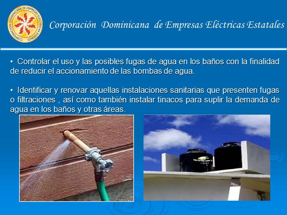 Corporación Dominicana de Empresas Eléctricas Estatales Utilice calentadores de agua solares y no derroche el agua.