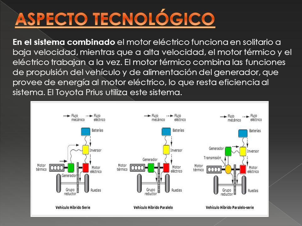 En el sistema combinado el motor eléctrico funciona en solitario a baja velocidad, mientras que a alta velocidad, el motor térmico y el eléctrico trab