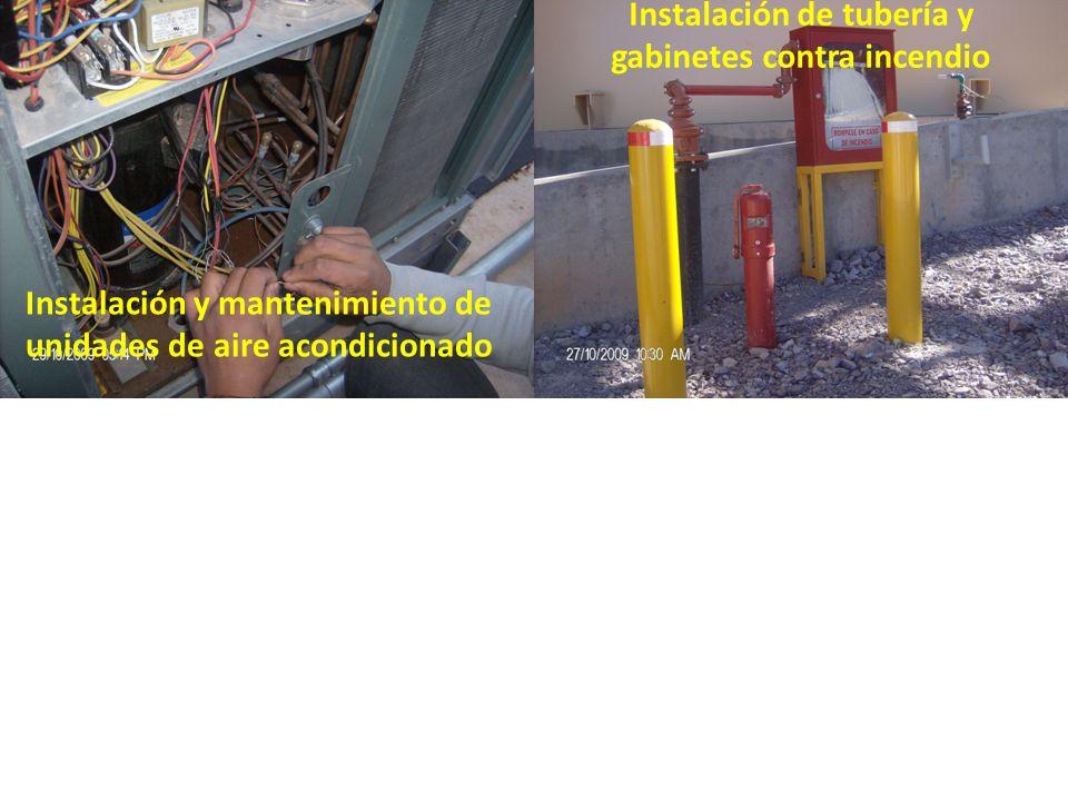 Instalación y mantenimiento de unidades de aire acondicionado Instalación de tubería y gabinetes contra incendio