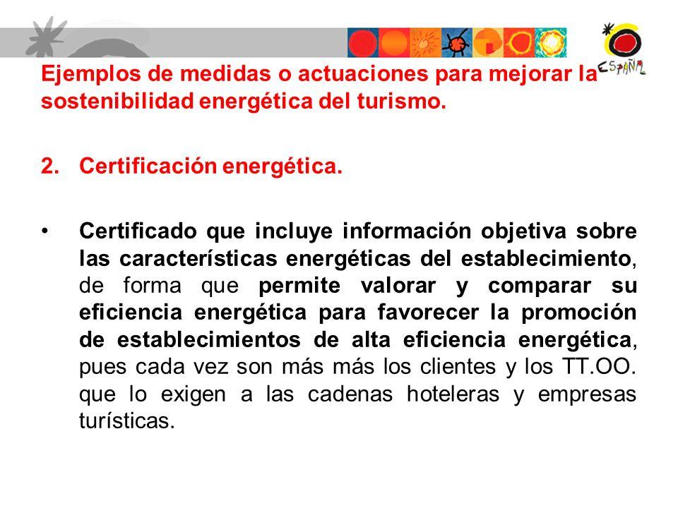 2.Certificación energética. Certificado que incluye información objetiva sobre las características energéticas del establecimiento, de forma que permi