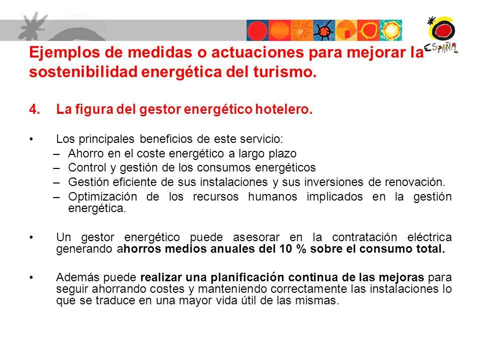 4.La figura del gestor energético hotelero. Los principales beneficios de este servicio: –Ahorro en el coste energético a largo plazo –Control y gesti