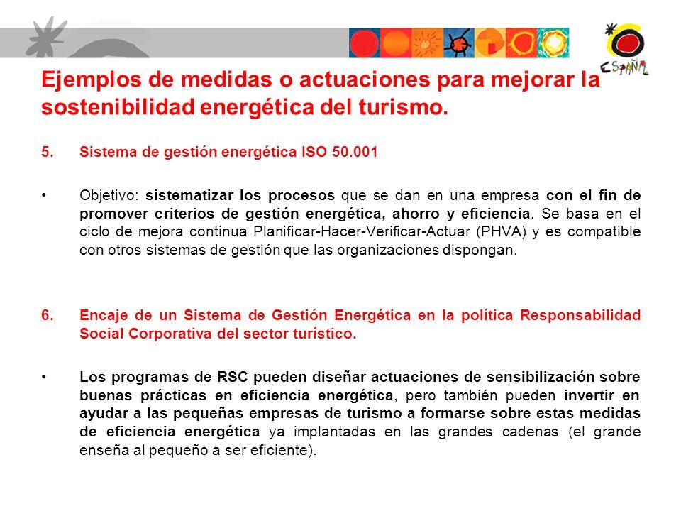 5.Sistema de gestión energética ISO 50.001 Objetivo: sistematizar los procesos que se dan en una empresa con el fin de promover criterios de gestión e