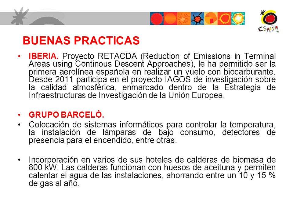BUENAS PRACTICAS IBERIA. Proyecto RETACDA (Reduction of Emissions in Terminal Areas using Continous Descent Approaches), le ha permitido ser la primer