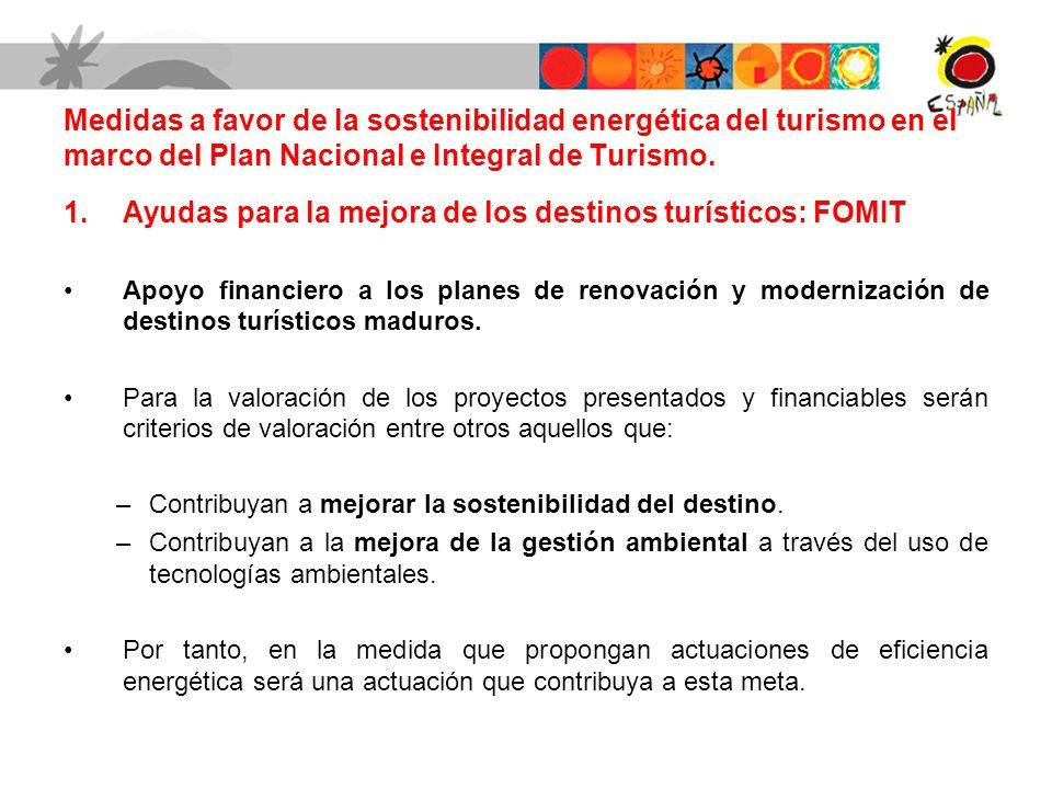Medidas a favor de la sostenibilidad energética del turismo en el marco del Plan Nacional e Integral de Turismo. 1.Ayudas para la mejora de los destin