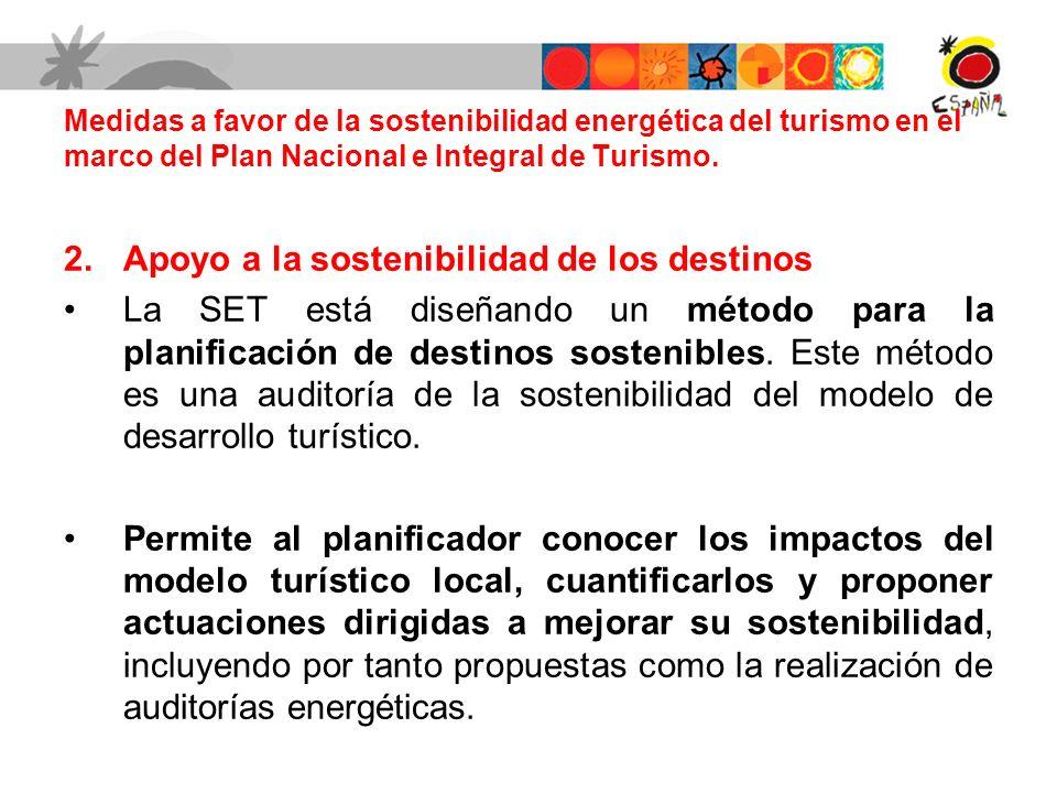 2.Apoyo a la sostenibilidad de los destinos La SET está diseñando un método para la planificación de destinos sostenibles. Este método es una auditorí