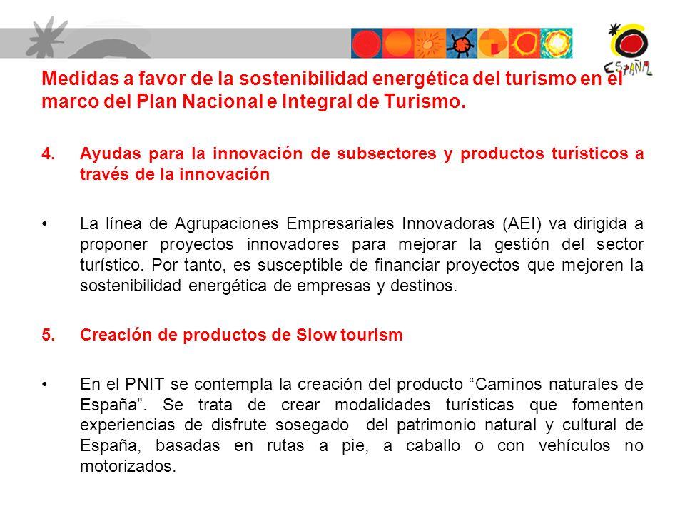 4.Ayudas para la innovación de subsectores y productos turísticos a través de la innovación La línea de Agrupaciones Empresariales Innovadoras (AEI) v