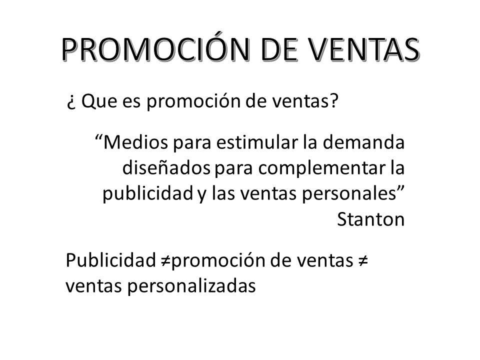 Medios para estimular la demanda diseñados para complementar la publicidad y las ventas personales Stanton Publicidad promoción de ventas ventas perso