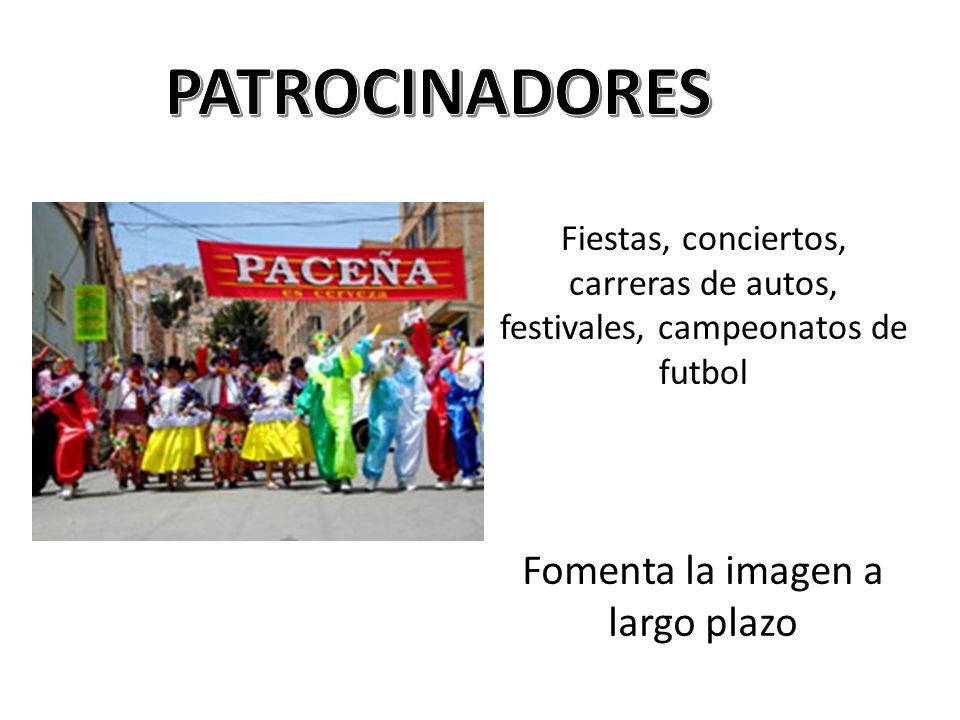Fiestas, conciertos, carreras de autos, festivales, campeonatos de futbol Fomenta la imagen a largo plazo