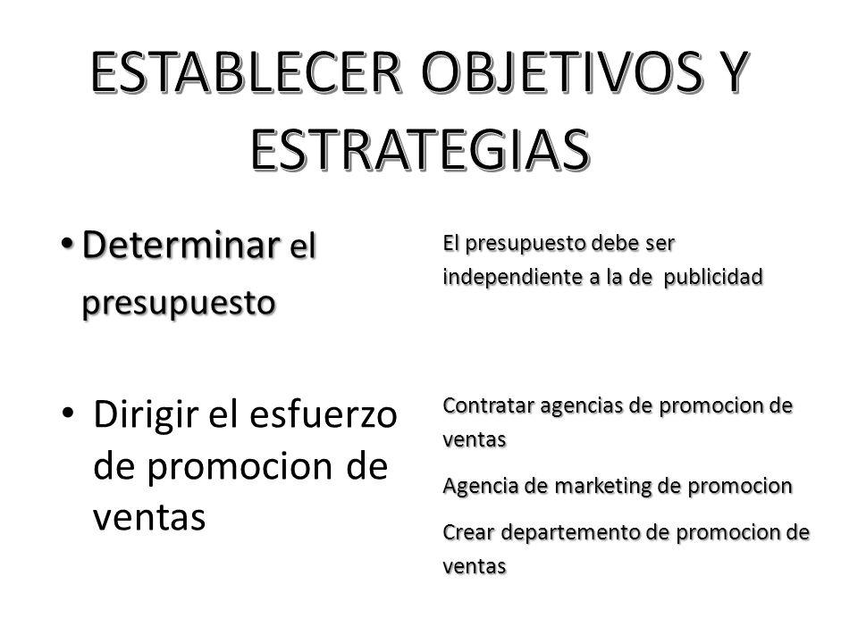 Dirigir el esfuerzo de promocion de ventas El presupuesto debe ser independiente a la de publicidad Determinar el presupuesto Determinar el presupuest