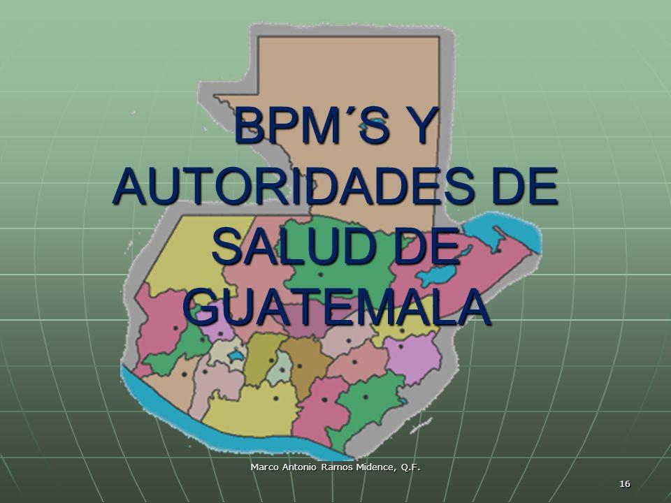 Marco Antonio Ramos Midence, Q.F. 16 BPM´S Y AUTORIDADES DE SALUD DE GUATEMALA