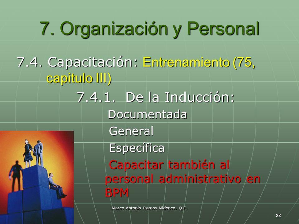 Marco Antonio Ramos Midence, Q.F. 23 7. Organización y Personal 7.4. Capacitación: Entrenamiento (75, capitulo III) 7.4.1. De la Inducción: Documentad