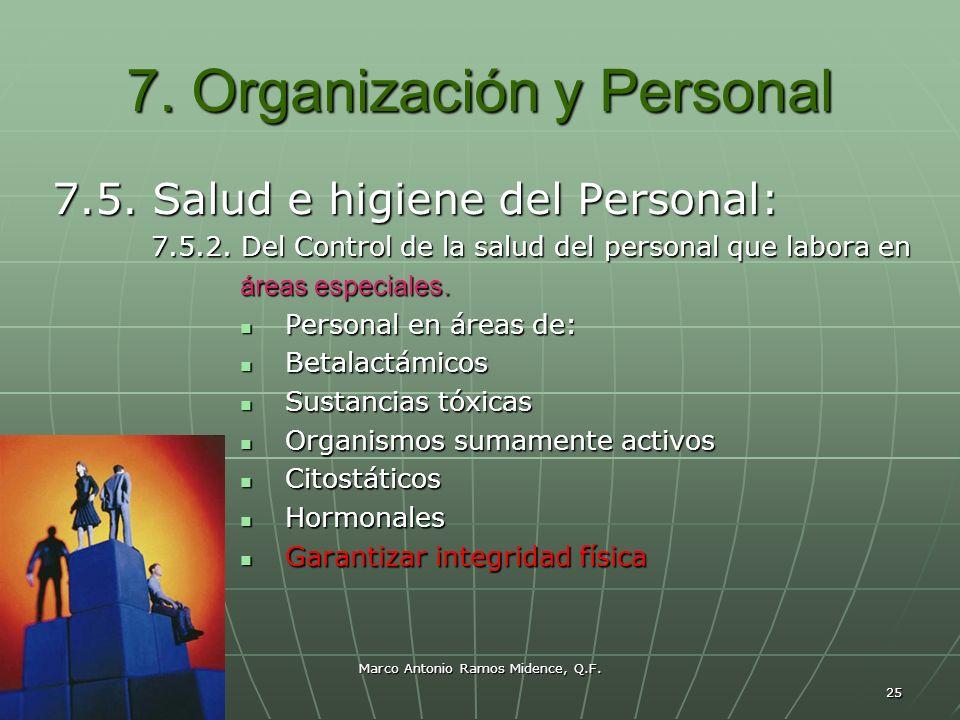 Marco Antonio Ramos Midence, Q.F. 25 7. Organización y Personal 7.5. Salud e higiene del Personal: 7.5.2. Del Control de la salud del personal que lab