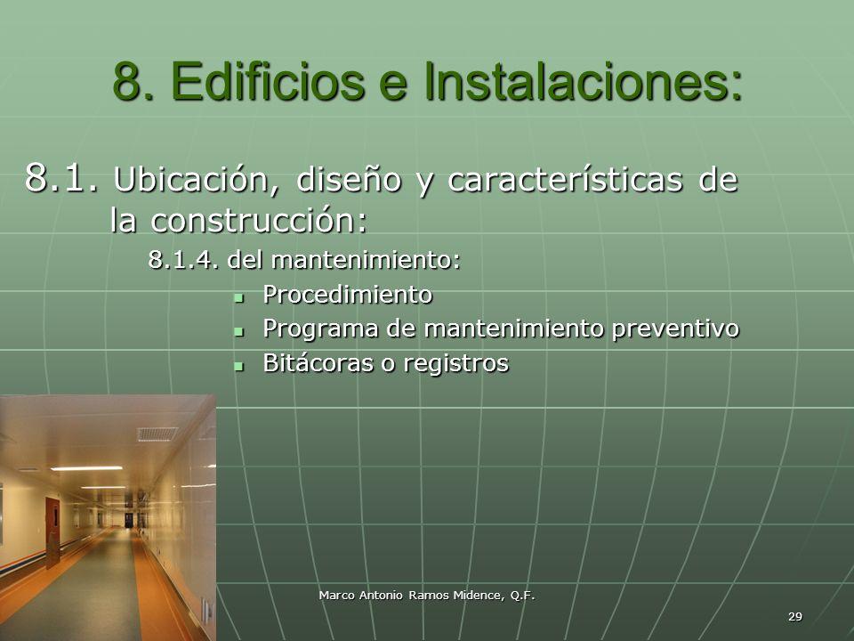 Marco Antonio Ramos Midence, Q.F. 29 8. Edificios e Instalaciones: 8.1. Ubicación, diseño y características de la construcción: 8.1.4. del mantenimien