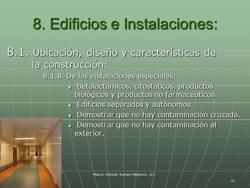 Marco Antonio Ramos Midence, Q.F. 31 8. Edificios e Instalaciones: 8.1. Ubicación, diseño y características de la construcción: 8.1.8. De las instalac