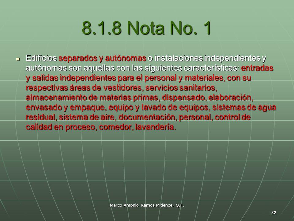 Marco Antonio Ramos Midence, Q.F. 32 8.1.8 Nota No. 1 Edificios separados y autónomas o instalaciones independientes y autónomas son aquellas con las