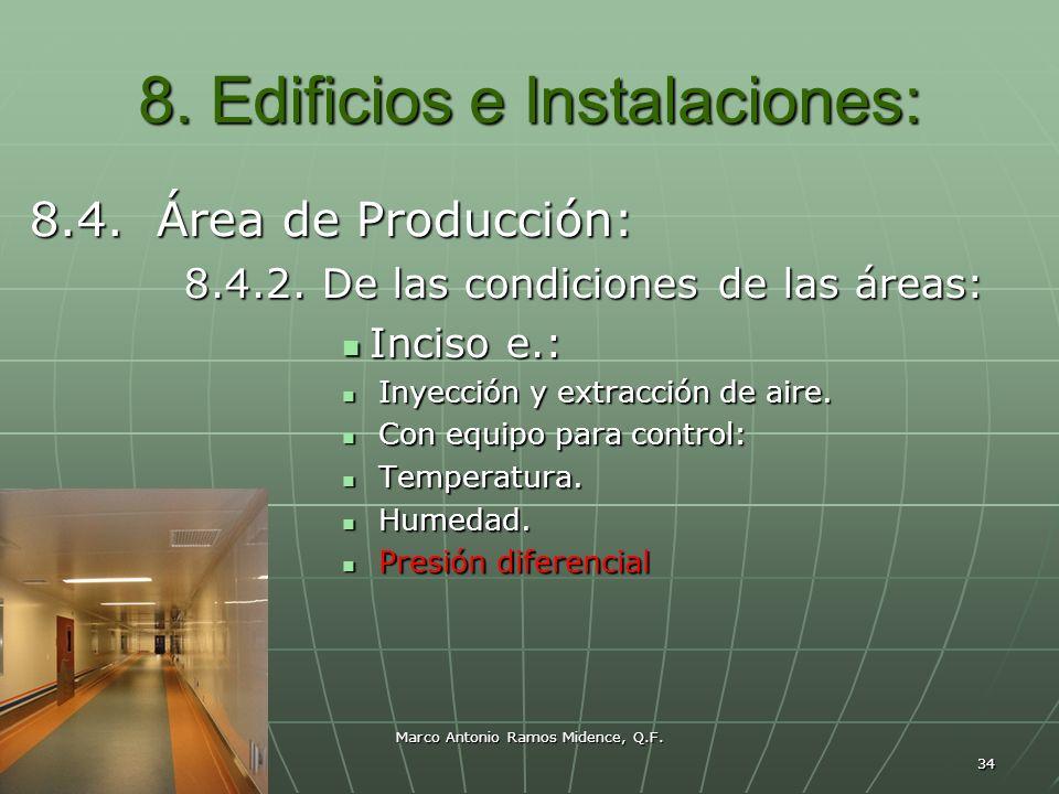 Marco Antonio Ramos Midence, Q.F. 34 8. Edificios e Instalaciones: 8.4. Área de Producción: 8.4.2. De las condiciones de las áreas: Inciso e.: Inciso