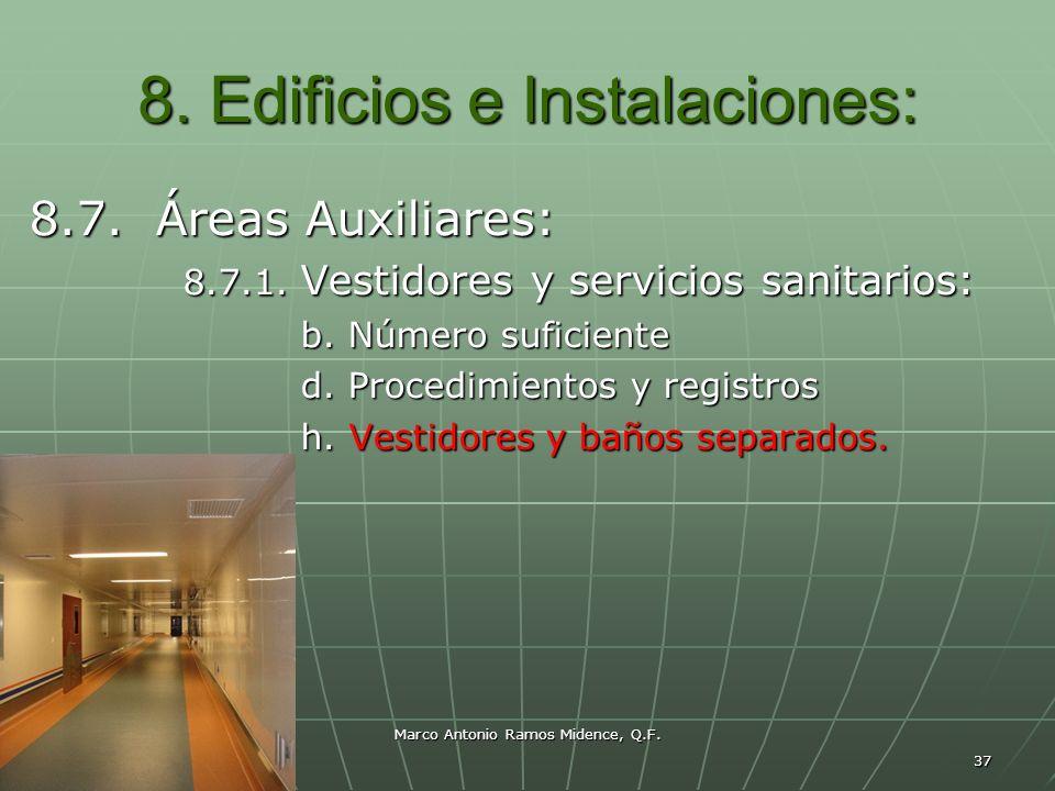 Marco Antonio Ramos Midence, Q.F. 37 8. Edificios e Instalaciones: 8.7. Áreas Auxiliares: 8.7.1. Vestidores y servicios sanitarios: b. Número suficien