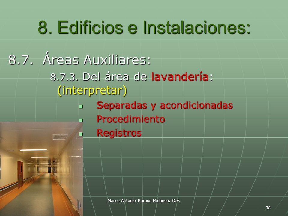 Marco Antonio Ramos Midence, Q.F. 38 8. Edificios e Instalaciones: 8.7. Áreas Auxiliares: 8.7.3. Del área de lavandería: (interpretar) Separadas y aco