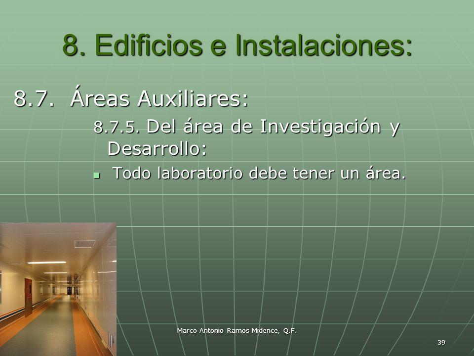 Marco Antonio Ramos Midence, Q.F. 39 8. Edificios e Instalaciones: 8.7. Áreas Auxiliares: 8.7.5. Del área de Investigación y Desarrollo: Todo laborato
