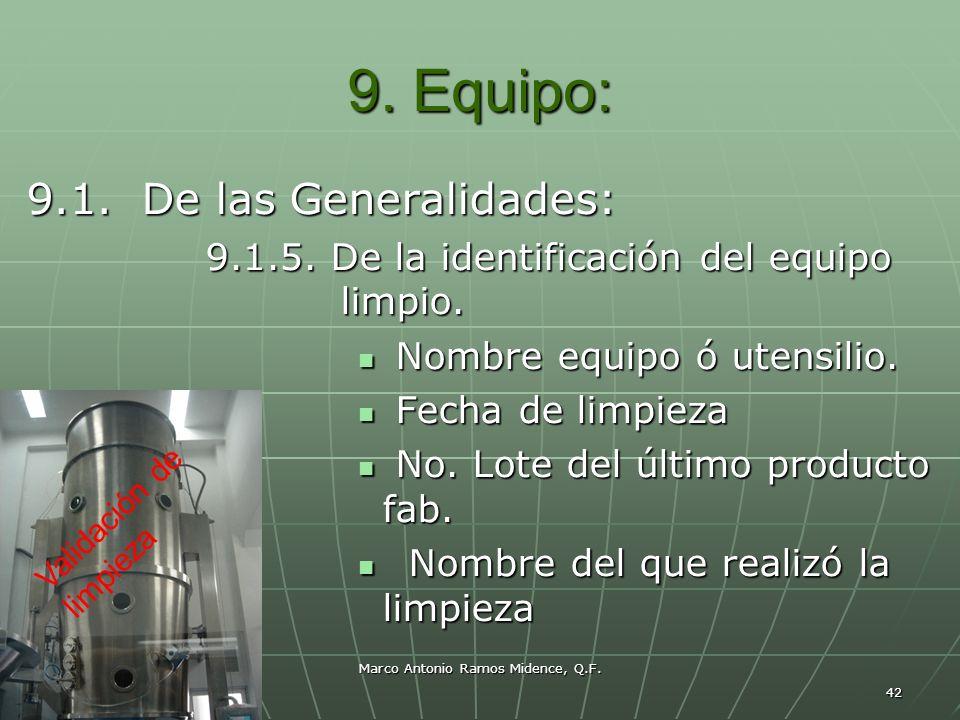 Marco Antonio Ramos Midence, Q.F. 42 9. Equipo: 9.1. De las Generalidades: 9.1.5. De la identificación del equipo limpio. 9.1.5. De la identificación