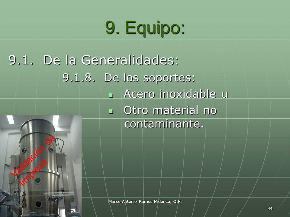 Marco Antonio Ramos Midence, Q.F. 44 9. Equipo: 9.1. De la Generalidades: 9.1.8. De los soportes: 9.1.8. De los soportes: Acero inoxidable u Acero ino